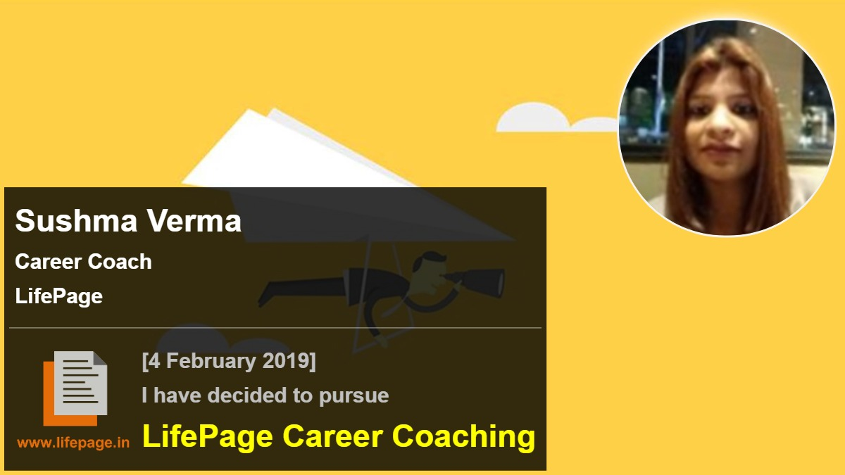 Sushma Verma | Working Professional Testimonial | LifePage Career Plan